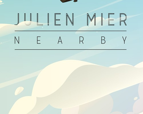 """Listen the single """"Nearby"""" from upcoming new LP 'Out Of The Cloud' by Julien Mier!"""