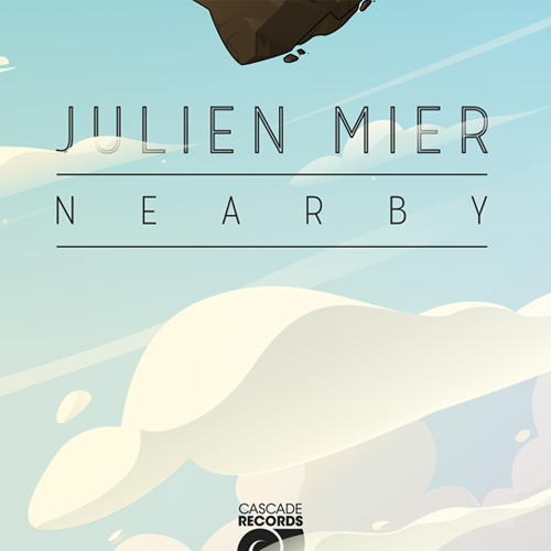"Listen the single ""Nearby"" from upcoming new LP 'Out Of The Cloud' by Julien Mier!"