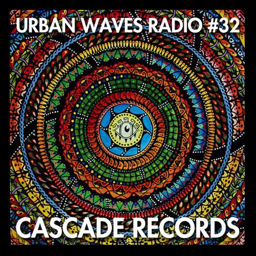 Mix: Urban Waves Radio 32 - Cascade Records hip hop electronic beats chillout