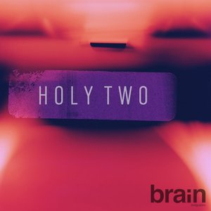 Holy Two exclu brain magazine mix electronic pop hip hop music