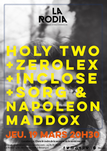 Holy Two + Zerolex + InClose + Sorg & Napoleon Maddox à la Rodia Electronic Music