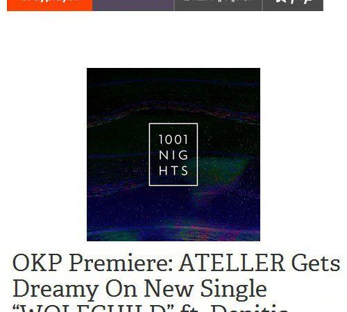 """Okayplayer Premiere: ATELLER """"WOLFCHILD feat. DENITIA"""""""