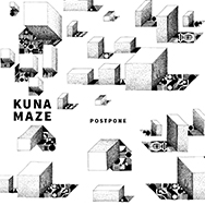 Kuna Maze - Postpone Ep - electro electronic music chill hip hop beats instrumental