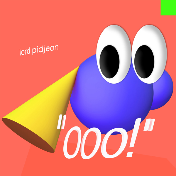 OOO! by Lord Pidjeon electronic music trap bass footwork hip hop