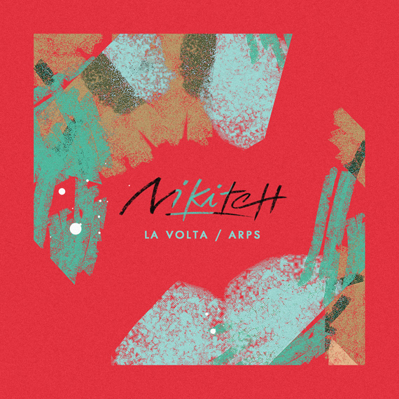 Nikitch - La Volta / Arps single footwork, trat and electronic music jazz