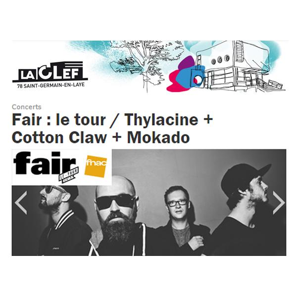 Fair - Le Tour: COTTON CLAW + THYLACINE + MOKADO - electronic music
