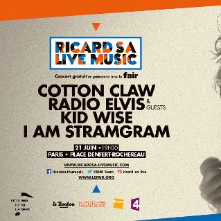 Fête de la Musique / Ricard SA Live Music 2016 avec COTTON CLAW, une Carte Blanche à RADIO ELVIS et I AM STRAMGRAM et KID WISe