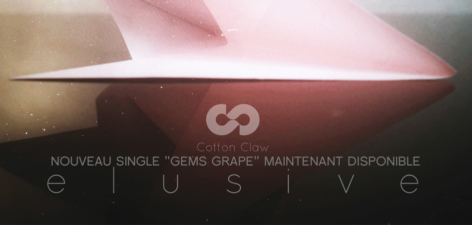 Cotton Claw - New Video 'Gems Grape' - electro dance club bass electronic music chill