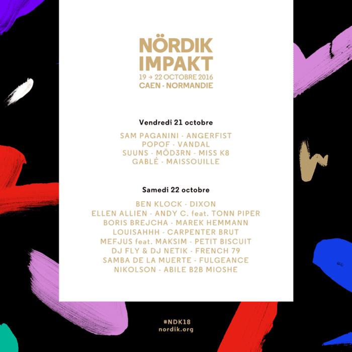 Du mercredi 19 au samedi 22 octobre 2016, Le festival Nördik Impakt organise sa 18e édition avec Dixon, Ben Klock, Mr Oizo et Fulgeance.