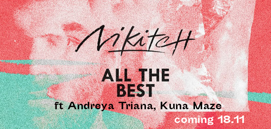 Nikitch - new EP ' All The Best ' -chill beats electronic futur house trap footwork music