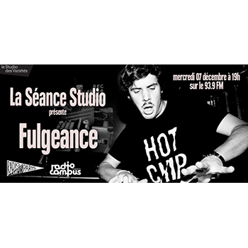 La séance Studio présente Fulgeance [ Radio Campus France ]