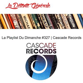 La Détente Générale : La Playlist Du Dimanche by Cascade Records - chill electronic beats house music