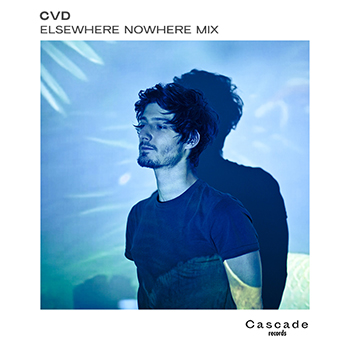 Cascade Mix : Cvd - Elsewhere Nowhere - chill electro hip hop mix