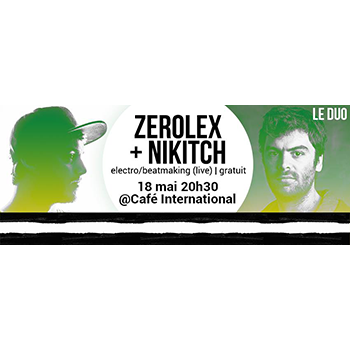 Zerolex + Nikitch en concert au Café International à Besançon
