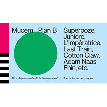 Le Mucem à l'heure d'été, c'est Plan B ! De la plage au musée, de l'apéro aux expos, concert : Zerolex, Cotton Claw, Superpoze, Etienne Jaumet , Fhin