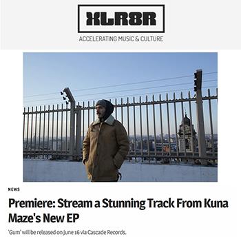 XLR8R premieres Kuna Maze's new track 'Gum' - hip-hop, jazz, electronica, broken beat music