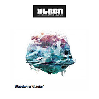 XLR8R Download : Woodwire - 'Glacier' | Chill beats, electronic music
