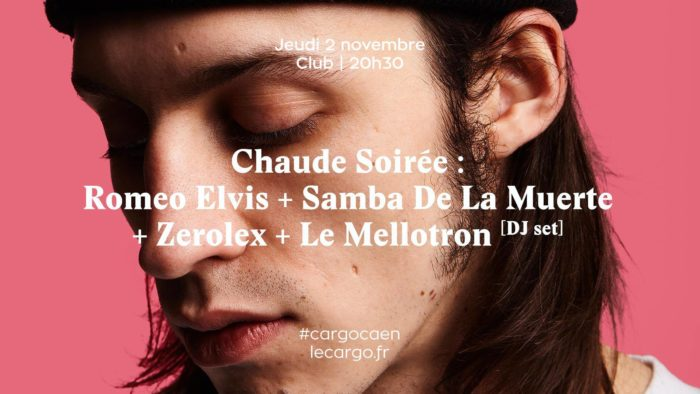 Chaude Soirée concert avec Zerolex + Romeo Elvis + Samba De La Muerte au Cargö Caen