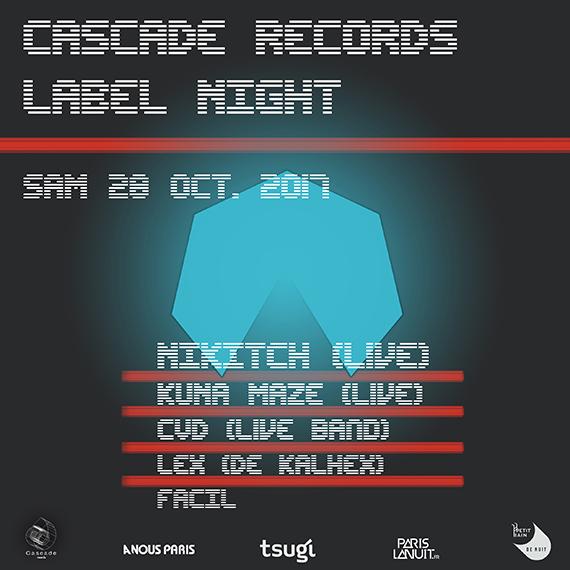 Cascade Label Night w/ Nikitch, Kuna Maze, Cvd, Lex (de Kalhex) - electro music concert live
