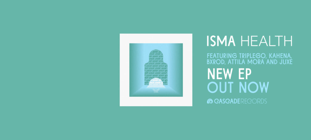 "ISMA - New EP ""Health"" feat. Triplego, Kahena, Bxrod, Attila Mora, Juxe - Cloud rap, chillwave, house, electronic music oriental"
