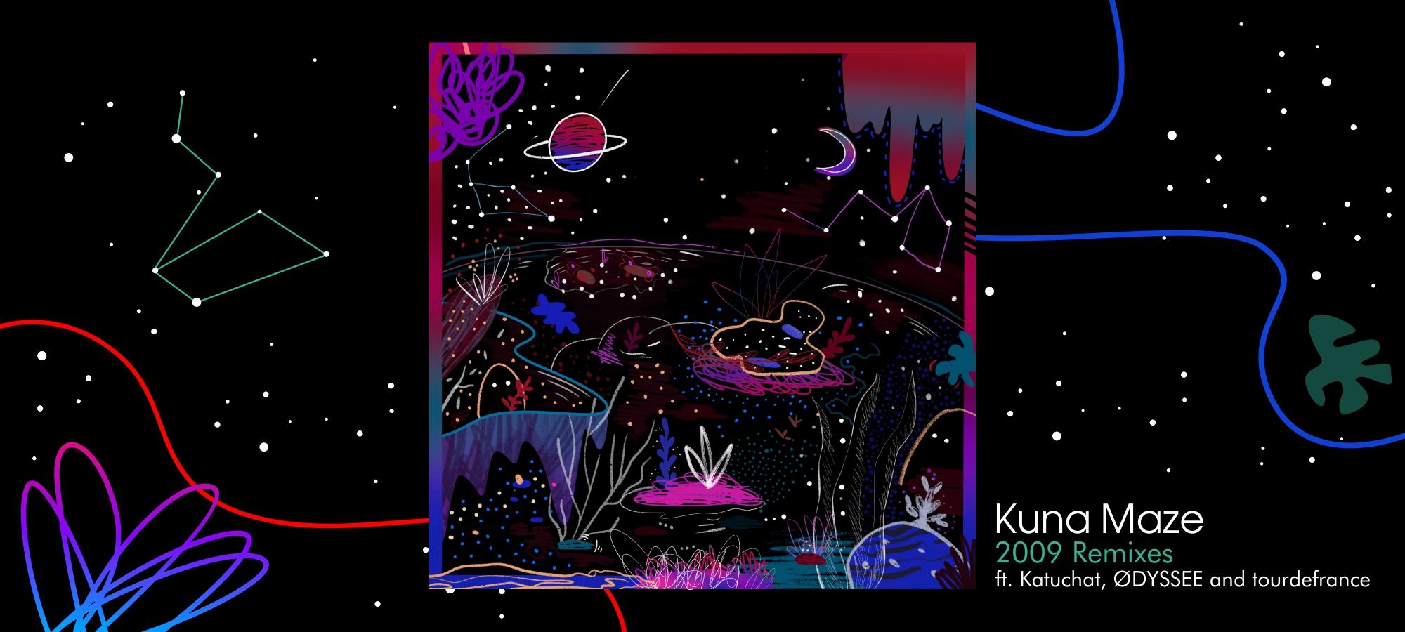 Kuna Maze - 2009 REMIXES