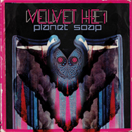 Planet Soap - Velvet HE1 - Electronic, beats, dubstep, techno music