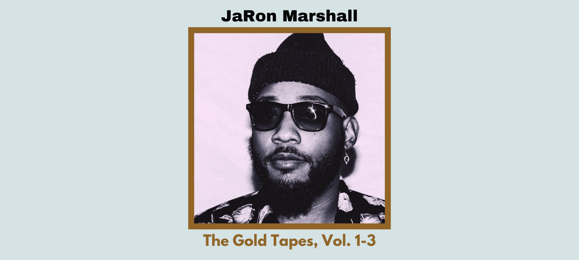 JaRon Marshall - The Gold Tapes, Vol. 1​-​3 - soul, jazz & hip hop beats